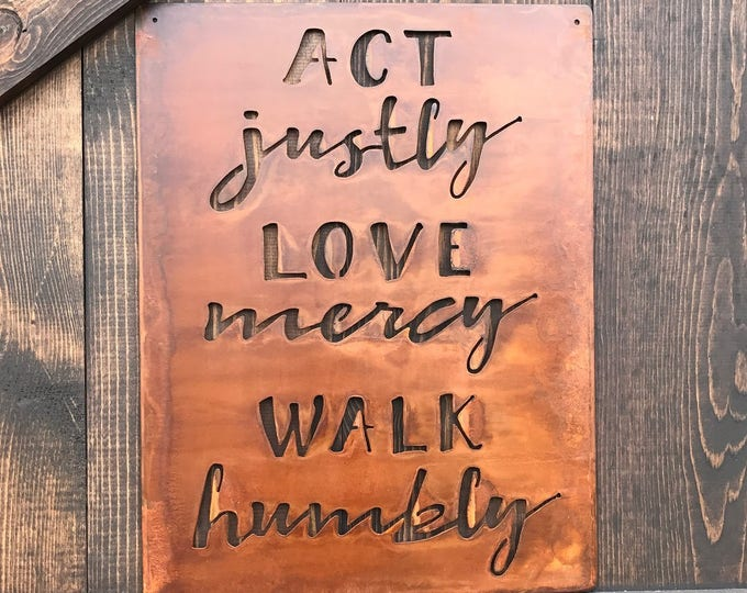 Act Justly Love Mercy Walk Humbly Metal Sign, Rustic Home Decor, Farmhouse Style, Gift, Fixer Upper Style, Scripture Quote, Rustic Sign
