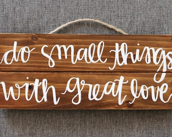 do small things with great love // Wooden Sign // Wall Decor