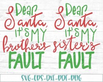 Dear Santa SVG, dxf, cricut, cameo, cut file, Hand lettered svg, sisters fault svg, brothers fault svg, christmas svg, sibling cut file