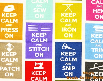 Keep Calm and Sew On - Timeless Treasures - 100% Cotton Fabric - Fat Quarter - more for one cut