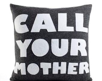 "Decorative Pillow, Throw Pillow, ""Call Your Mother"" pillow, 16 inch"