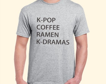 Kpop Coffee Ramen Kdramas Korean Things Inspired. Male and Female T-shirt