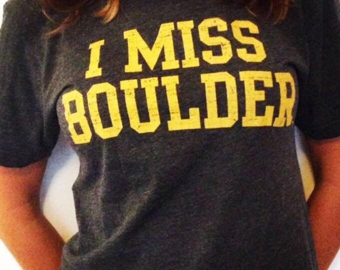 I MISS BOULDER