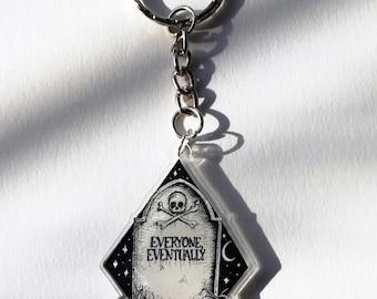 Everyone Eventually acrylic keychain