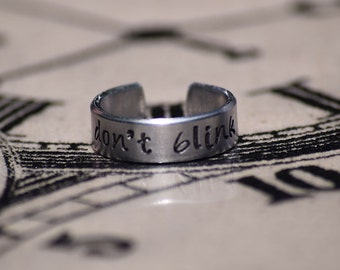 "Don't Blink - Doctor Who Inspired 1/4"" Aluminum Adjustable Ring - Hand Stamped"