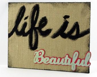 ON SALE - Life is Beautiful Burlap Sign