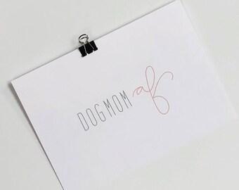 "PRINTABLE ART ""Dog Mom AF"" Modern Calligraphy Art Print Home Decor Mom Art Print"