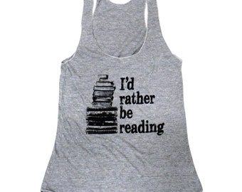 I'd Rather Be Reading Tank Top - Bookworm Librarian Tri-Blend Tank - Available in sizes S, M, L, XL