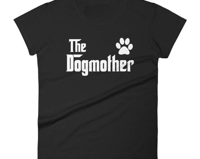 Women's The DogMother t-shirt - Gift for Dog Lovers Mom