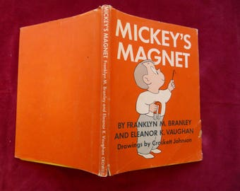 MICKEY'S MAGNET 1956 with Dust Jacket, Hardcover Cover Franklyn Branley Eleanor Vaughan Charming, vintage, collectible and rare Exc/VG