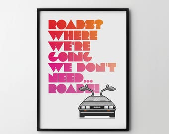 Back To The Future, BTTF Roads Quote, Movie Film Giclée Poster Print Typographic Quote