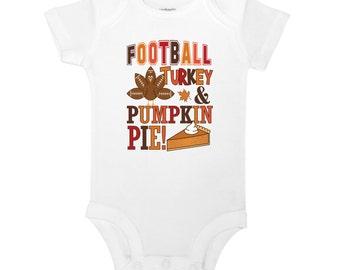 Football Turkey and Pumpkin Pie - Thanksgiving Baby One Piece Bodysuit or Toddler / Children's T-shirt