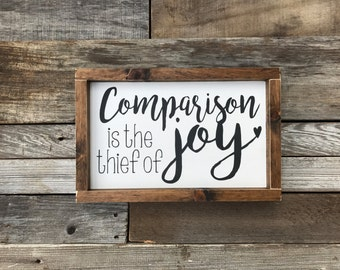 """Comparison is the thief of Joy, Framed Wooden Sign (13.5"""" x 9"""")"""