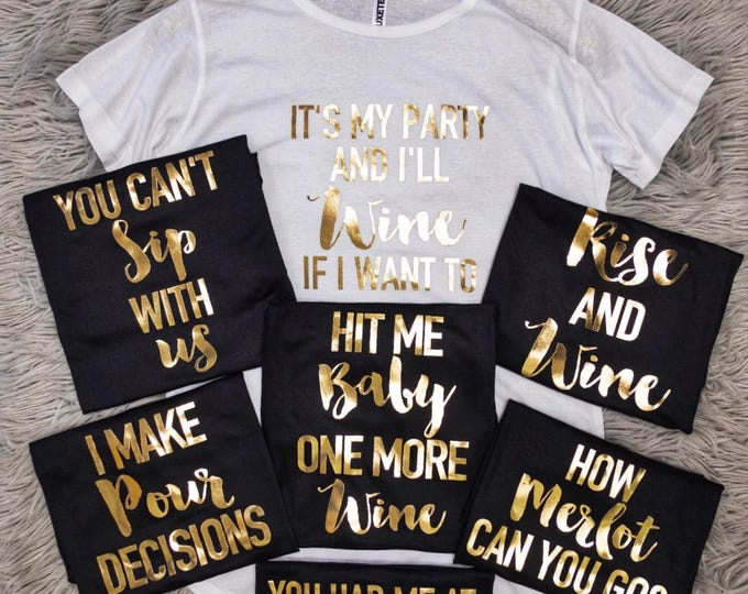 Featured listing image: Bachelorette Bridal Shower Shirts, Wine Lover Phrases Tunic T-shirt // Bachelorette Party Shirts for Wine Lovers / 3011