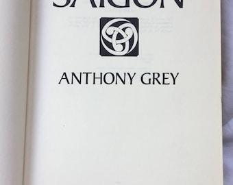Saigon 1st Edition Anthony Grey