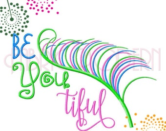 BE YOU TIFUL Embroidery Design  typography design  5x7 and 6x8 inches  #658