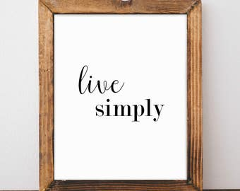 Live Simply Print, Farmhouse Chic, Typography Print, Farmhouse Décor, Wall Décor, Gift for Her, Printable Art, Wall Art, Instant Download
