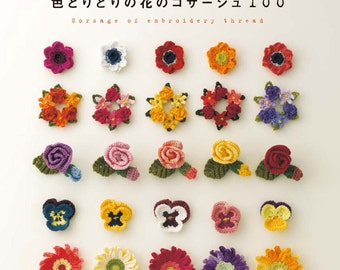 CORSAGE of Embroidery Thread 100  Japanese Craft Book making pattern hand knitting corsage flowers mbroidery lesson book