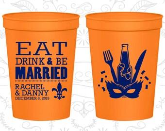 Eat Drink and Be Married Cups, Stadium Cups, Nola Wedding Cups, Mardi Gras Wedding Cups, Fleur De Lis, Customizable Cups (420)