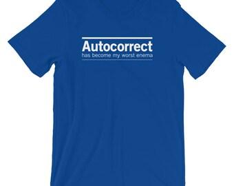 Autocorrect Has Become My Worst Enema T-Shirt
