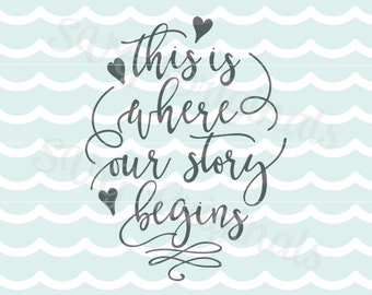 Wedding SVG Our story begins  SVG Vector File. Cricut Explore and more! Wedding Love Our Story Bride Marriage Engagement SVG