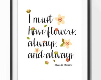 I must have flowers always and always - Claude Monet Print - Floral Print - Instant Download Wall Art - Print at Home