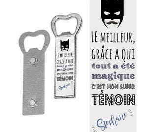 """""""SUPER witness"""" personalized magnetic bottle opener"""