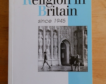 Religion in Britain Since 1945 by Grace Davie Published by Blackwell 1995