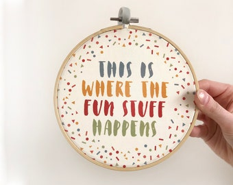 Fun Embroidery Hoop family sign 'This is where the fun stuff happens' - funny family sign - gift for girl friend - cheeky bedroom sign