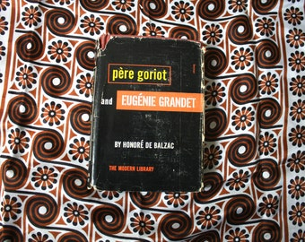 Pere Goriot and Eugene Grandet by Honore de Balzac. 1950 Modern Library Edition. Rare and Collectible Hardcover Book.