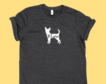 """Chihuahua """"MAMA"""" - Fur Mama Dog SHIRT"""