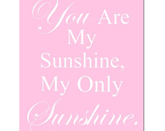 You Are My Sunshine - 8x10 Nursery Art Print - Typography - CHOOSE YOUR COLORS - Shown in Light PInk and More