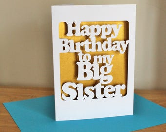 Happy Birthday to my Big Sister- Birthday card, custom colour, papercut card for older sister