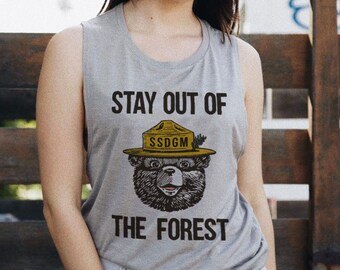 Stay Out of the Forest Tee / womens graphic tshirts muscle tank / my favorite murderino shirt SSDGM / get a job buy your own shit t shirt