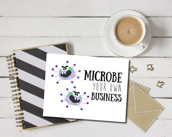 Microbe Your Own Business - Microbiology Card, Funny Biology Card, Microbes, Microbiology Present, Microbiologist Present, Germs, Germ PDF