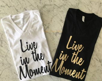 Live in the Moment / Unisex V-neck Jersey Tee./Live/Moment