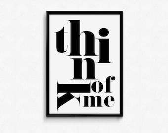 "Typographic Art  ""Think of me"", Printable Art, Scandinavian Style Print, large wall art typography"