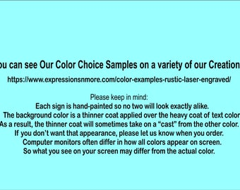 Color Samples can be seen at  https://www.expressionsnmore.com/color-examples-rustic-laser-engraved/