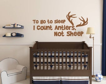 To go to Sleep, Count Antlers,Sheep, Vinyl Wall Decal, Antlers, Buck, Boy, Girl, Bedroom, Nursery, Wall decal, Hunting, Bow, Vinyl Lettering