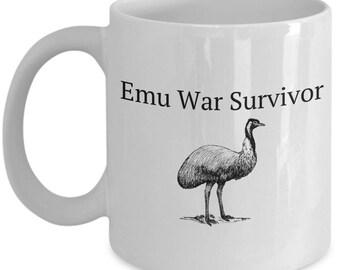 Funny Emu Mug - Emu Lover or Emu Keeper Gift - Emu War Survivor