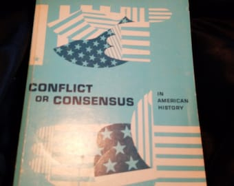 Conflict and Consensus in American History ** 1960s history textbook