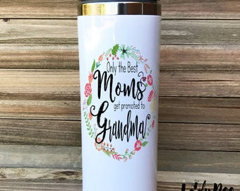 Only the best moms get promoted to grandma, travel mug, new mom, new baby, pregnancy announcement Coffee Mug, Gift, grandmother Mug, Quote,