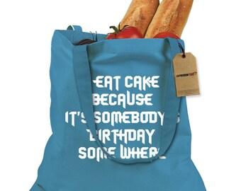 I Eat Cake Because Shopping Tote Bag