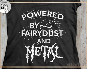 Powered by fairydust and metal, Metal svg, Fairy dust svg, metal lover, dark svg, fairy svg, powered by fairydust svg, fantasy svg, Cricut