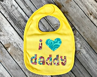 READY TO SHIP I Love Daddy Bib - yellow, teal, pink, coral, floral bib new baby gift shower