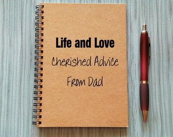 Notebook, Life and Love Cherished Advice From Dad, - 5 x 7 Journal, Advice Diary, Notebook, Advice Journal, Gift for Son or Daughter