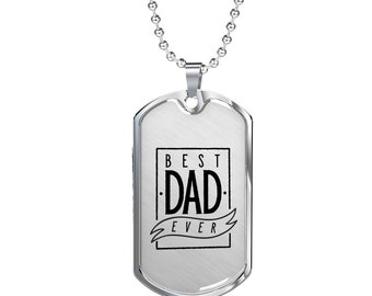 Best Dad Ever - Luxury Dog Tag Necklace, Dog Tag Pendant