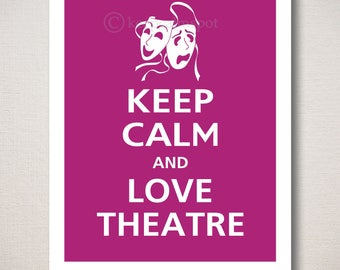 Keep Calm and LOVE THEATRE Typography Art Print