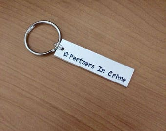 Partners in Crime keychain - Best Friend gifts - Couples Gifts - customizable - aluminium