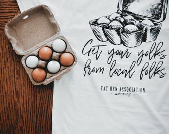 Local Farmer Shirt - Get Your Yolks From Local Folks